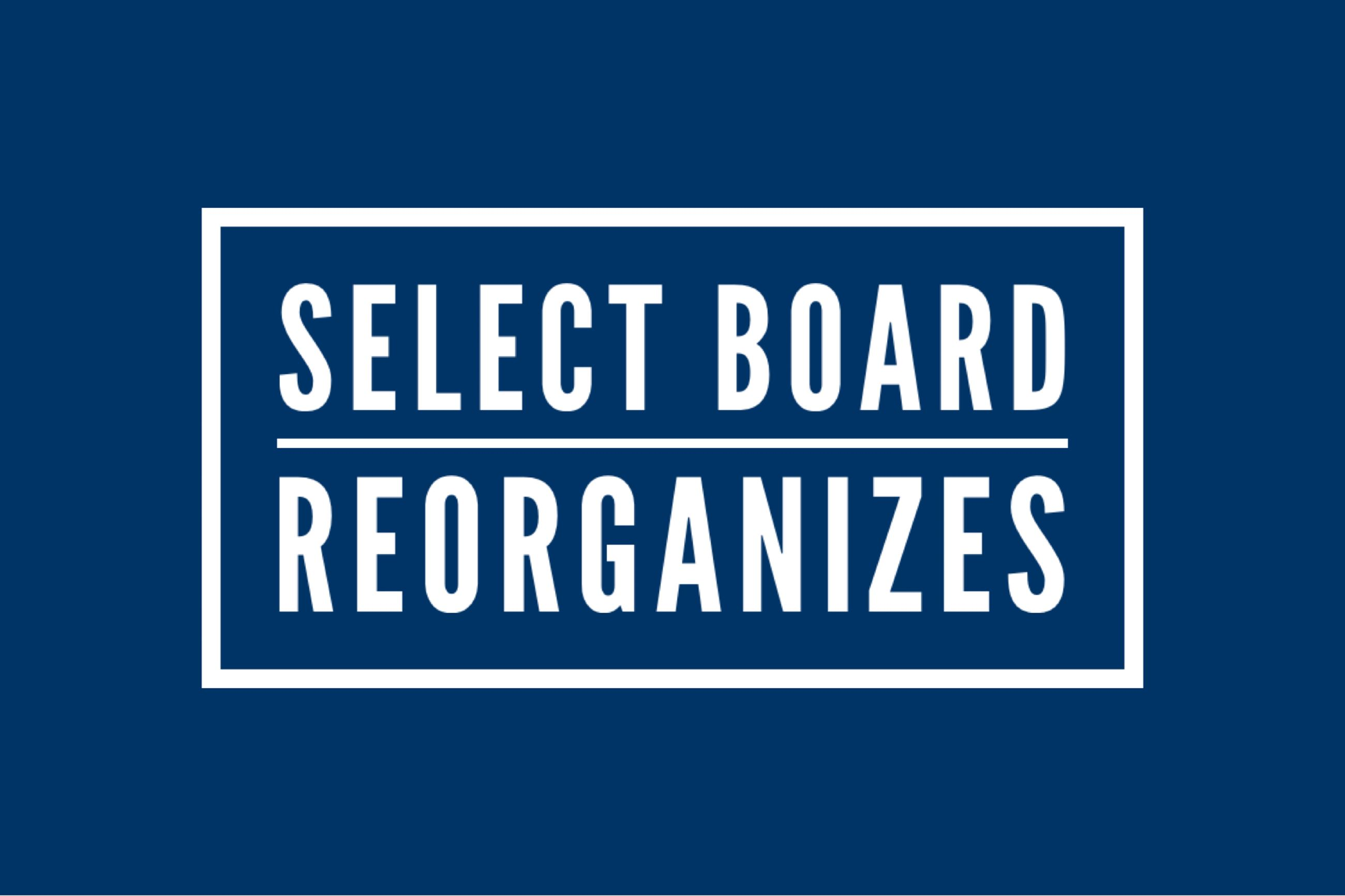 Select Board Reorganizes
